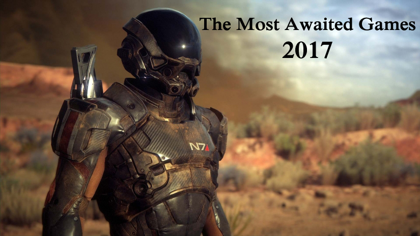 The Most Awaited New Games Of 2017